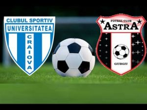 CS U Craiova vs Astra Giurgiu – Derby-ul etapei in Liga 1!