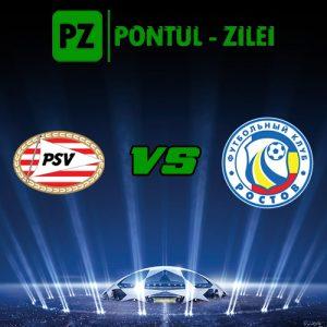 PSV vs FK Rostov - Meci de calificare pentru Prepelita!