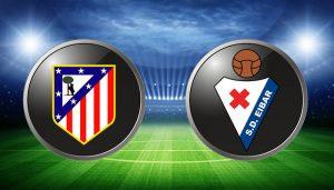 Atletico Madrid vs Eibar - Gazdele ne baga banii in buzunar cu trei cote la sigur