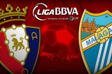 Osasuna vs Malaga – Vezi trei cote la siguranta pentru primul meci al etapei din Spania
