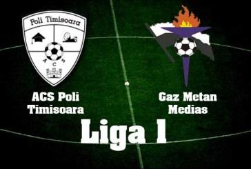 ACS Poli Timisoara vs Gaz Metan Medias – Incepe saptamana pe profit din Liga I