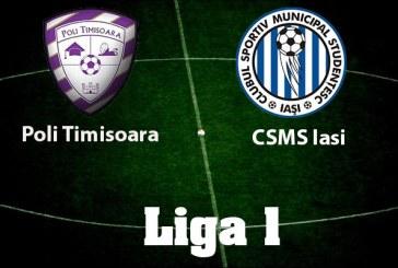 ACS Poli Timisoara vs CSM Poli Iasi – Incepe saptamana cu profit pe Liga I