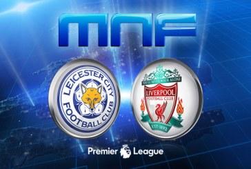 Leicester vs Liverpool – Pune pe cote la siguranta pentru un meci cu deznodamant incert