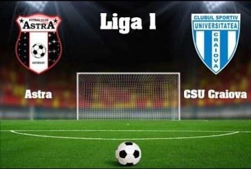Astra Giurgiu vs CS U Craiova – Meci greu pentru campioni!