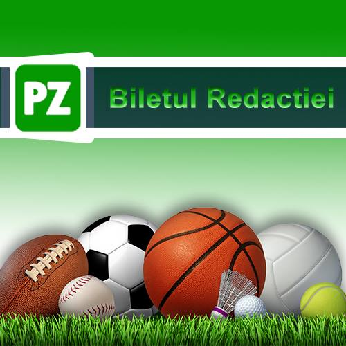 BBiletul zilei din fotbal propus de redactie 11 Februarie