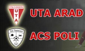 UTA vs ACS Poli Timisoara - Trei cote bune la returul barajului pentru Liga I