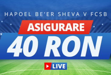 40 RON ASIGURARE pentru Beer Sheva vs FCSB!