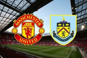 """Man. United vs Burnley – """"Diavolii"""" vor să-şi consolideze locul 2 în Premier League"""