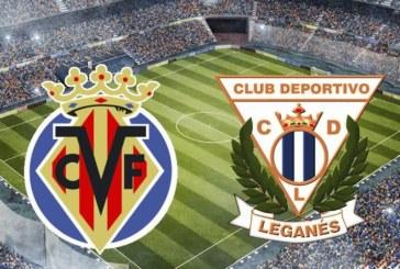 Villarreal vs Leganes – Ţi-am ales două cote care îţi dublează banii