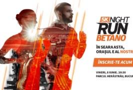 Se dă startul celei mai noi competiții sportive – 5K BETANO Night Run