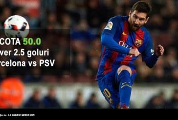 """Pariaza pe """"over 2.5"""" la Barcelona vs PSV si castiga de 50X miza investita!"""
