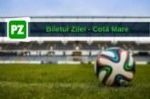 Biletul Zilei fotbal COTA MARE – Marti 16 Octombrie – Cota 17.21 – Castig potential 1858 RON