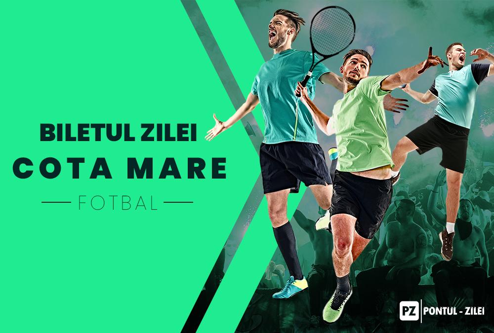 Biletul zilei fotbal COTA MARE – Miercuri 29 Iulie – Cota 856 – Castig potential 22.031 RON