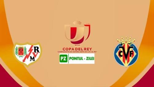 Ponturi Rayo Vallecano vs Villarreal fotbal 29 ianuarie 2020 Cupa Regelui