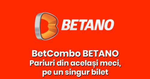 BetCombo Betano – Pariuri din acelasi meci, pe un singur bilet
