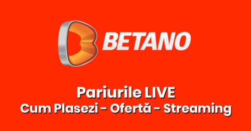 Pariurile LIVE Betano: Cum se joaca, oferta si LIVE Streaming!
