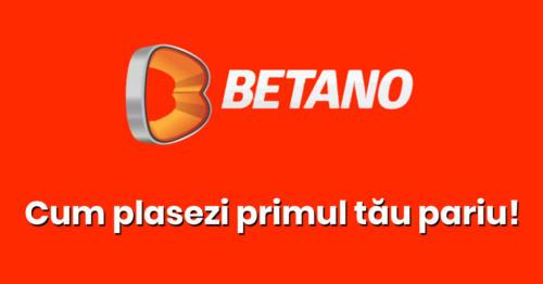 Cum plasezi primul pariu la Betano