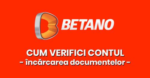 Cum sa verifici contul la agentia Betano