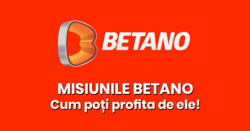 Misiunile Betano – Ce sunt și cum profiți de ele!
