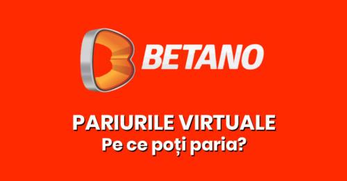 Virtuale la Betano - Pe ce poti paria?