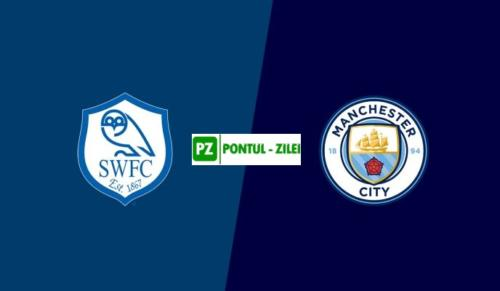 Ponturi Sheffield Wednesday vs Manchester City fotbal 4 martie 2020 Cupa Angliei