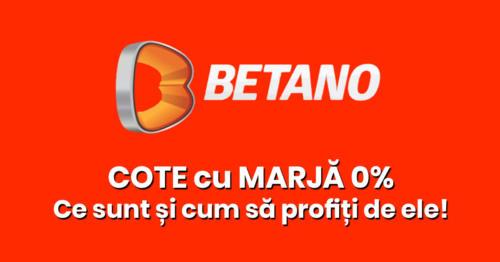Cote cu Marja Zero la Betano – Ce sunt si cum profiti de ele!