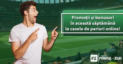 Promoții și bonusuri în această săptămână la casele de pariuri online! Profită de ele ACUM!