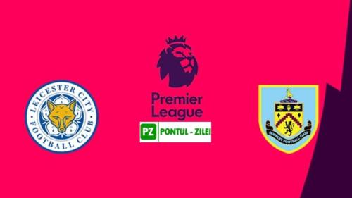 Ponturi Leicester vs Burnley fotbal 20 septembrie 2020 Premier League