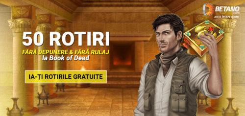 50 de rotiri FARA DEPUNERE SI RULAJ la Book of Dead de la BETANO!